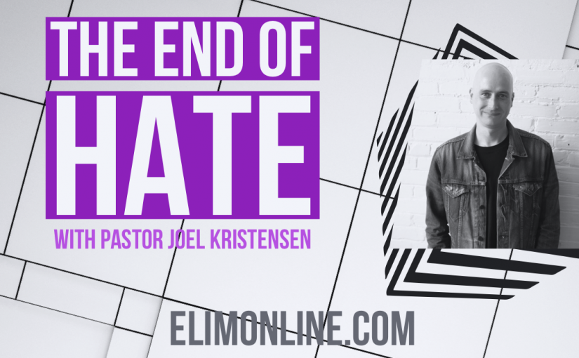 The End of Hate